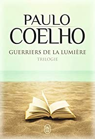 Guerriers de la lumière - Intégrale par Paulo Coelho