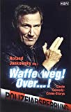 Waffe weg! Over...!: Coole Comedy-Crime-Storys (KBV-Krimi)