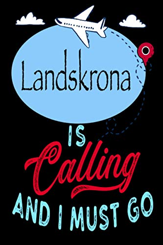 Landskrona is Calling and I Must Go: Best Journal For You or for Your Lovely Friend – Perfect Gift for Every Type of Travel Lover : Blank Lined Journal 6