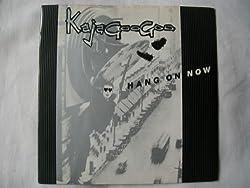 KAJAGOOGOO Hang On Now UK 7