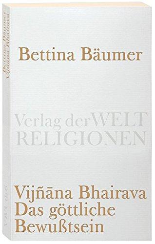 Vijnana Bhairava - Das göttliche Bewußtsein.: 112 Weisen der Mystischen Erfahrung im Sivaismus von Kashmir (Verlag der Weltreligionen Taschenbuch)