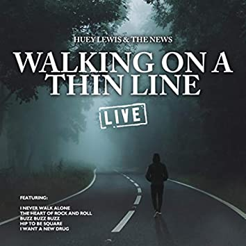 Walking on a Thin Line (Live)