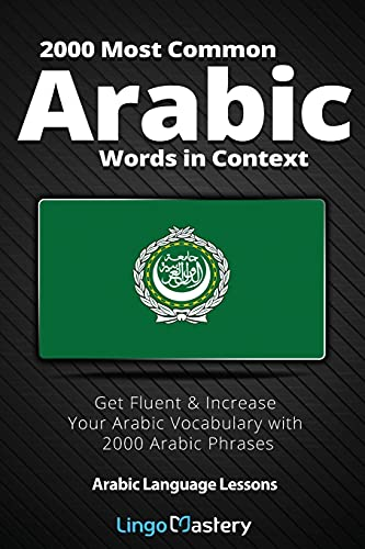 Compare Textbook Prices for 2000 Most Common Arabic Words in Context: Get Fluent & Increase Your Arabic Vocabulary with 2000 Arabic Phrases  ISBN 9781951949440 by Lingo Mastery
