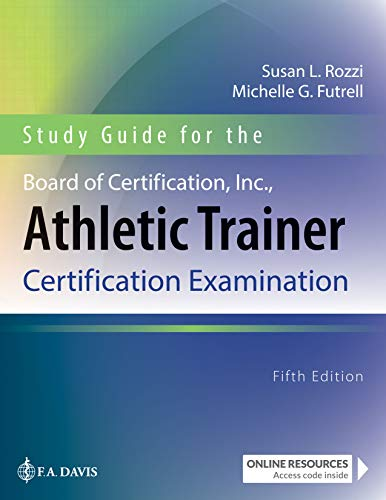Study Guide for the Board of Certification, Inc., Athletic Trainer Certification Examination