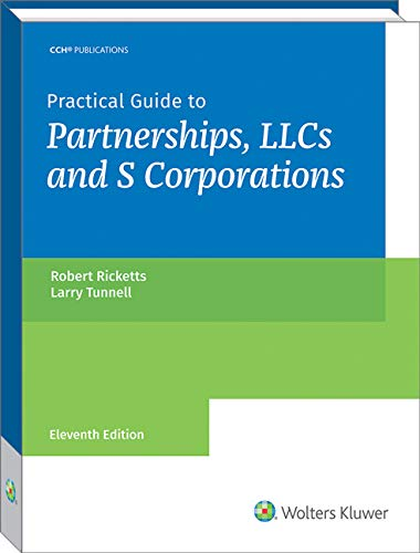 Practical Guide to Partnerships, LLCs and S Corporations