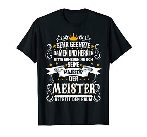 Herren Seine Majestät der Meister T-Shirt Meisterbrief Geschenk T-Shirt