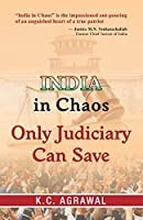 India in Chaos: Only Judiciary can Save