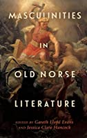 Masculinities in Old Norse Literature (Studies in Old Norse Literature)