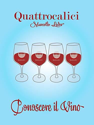 Quattrocalici. Conoscere il vino