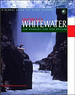 World Whitewater: A Global Guide for River Runners