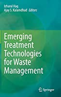 Emerging Treatment Technologies for Waste Management