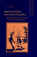 Japanese Pride, American Prejudice: Modifying the Exclusion Clause of the 1924 Immigration Act (Asian America)