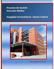 Proyecto de Gestión Dirección Médica: Hospital Universitario Santa Cristina