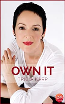Own It: Powerful Speaking For Powerful Women by [Tricia Karp]