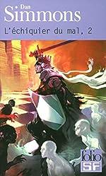 L'Echiquier du mal, tome 2 de Dan Simmons