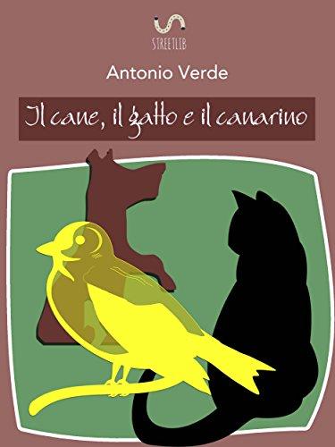 Il cane, il gatto e il canarino (Italian Edition)