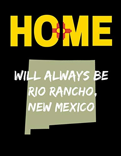 Home Will Always Be Rio Rancho, New Mexico: NM State Note Book