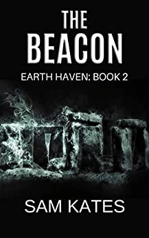The Beacon (Earth Haven: Book 2) by [Sam Kates]