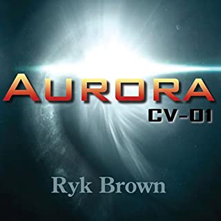 Aurora: CV-01     Frontiers Saga, Book 1              By:                                                                                                                                 Ryk Brown                               Narrated by:                                                                                                                                 Jeffrey Kafer                      Length: 7 hrs and 15 mins     194 ratings     Overall 4.4
