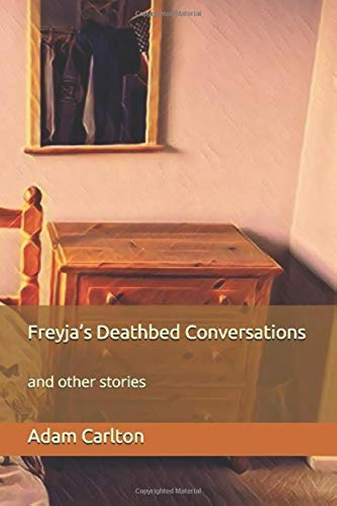 の配列適格感謝Freyja's Deathbed Conversations: and other stories (Lutte Ouvrière)