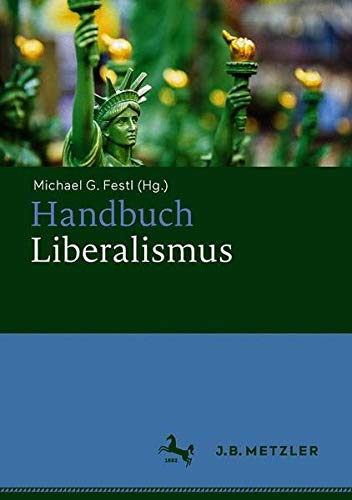 Handbuch Liberalismus (German Edition)