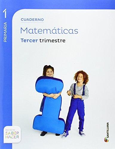 CUADERNO MATEMATICAS 1 PRIMARIA 3 TRIM SABER HACER - 9788468017402