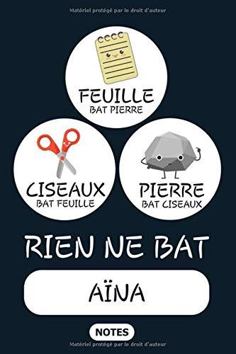 Rien ne Bat Aïna - Notes: Noms Personnalisé, Carnet de Notes pour Quelqu'un Nommé Aïna, Kawaii Pierre Feuille Ciseaux Jeu de Mots