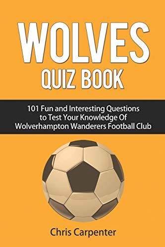 Wolverhampton Wanderers Quiz Book