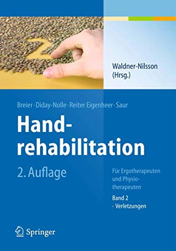 Handrehabilitation: Für Ergotherapeuten und Physiotherapeuten Band 2: Verletzungen
