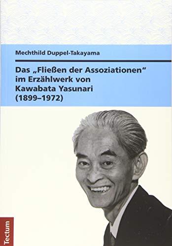 """Das """"Fließen der Assoziationen"""" im Erzählwerk von Kawabata Yasunari (1899-1972)"""