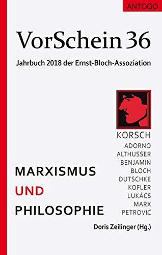 VorSchein 36 Jahrbuch 2018 der Ernst-Bloch-Assoziation: Marxismus und Philosophie
