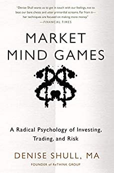 Market Mind Games: A Radical Psychology of Investing, Trading and Risk (DIGITAL AUDIO) by [Denise Shull]