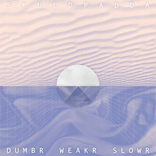 Dumbr Weakr Slowr
