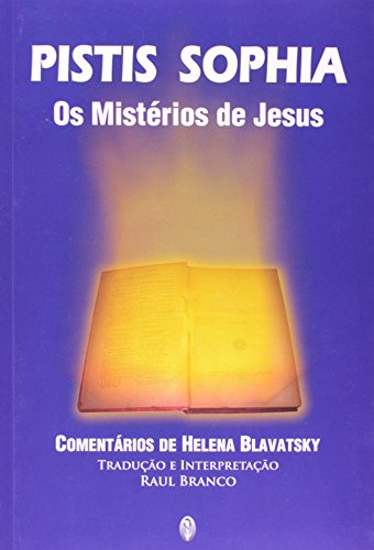 Pistis Sophia. Os Mistérios de Jesus