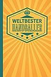 Weltbester Handballer: blanko Notizbuch   Journal   To Do Liste für Handballer und Handballerinnen - über 100 linierte Seiten mit viel Platz für Notizen - Tolle Geschenkidee als Dankeschön