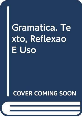 Gramatica. Texto, Reflexao E Uso