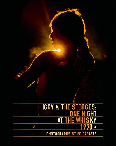 Iggy & the Stooges: One Night at the Whisky 1970