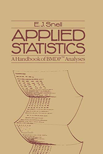 Applied Statistics: A Handbook Of Bmdp(Tm) Analyses (Chapman & Hall Statistics Text Series): A Handbook of BMDP™ Analyses (Chapman & Hall Statistics Text)