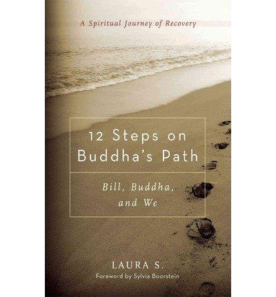 12 STEPS ON BUDDHAS PATH : BILL BUDDHA & WE