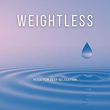 Weightless: Music for Deep Relaxation