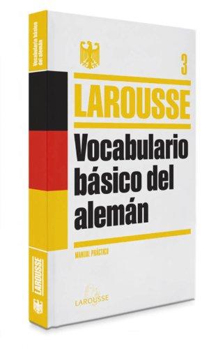 Vocabulario básico del Alemán (LAROUSSE - Lengua Alemana - Manuales prácticos)