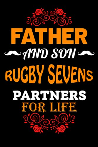 Father And Son Rugby sevens Partners For Life: Father Day Gifts Ideas From Son Who Loves Rugby sevens/ Blank Lined Notebook For Rugby sevens Lover ... Birthday Gift- Great Alternative To A Card