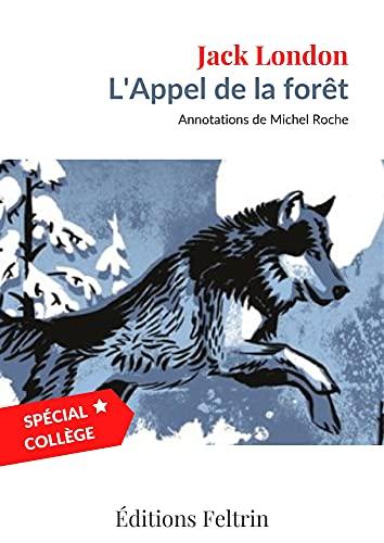 L'Appel de la forêt - Spécial Collège (Annoté)