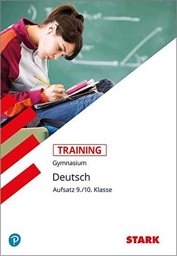 STARK Training Gymnasium - Deutsch Aufsatz 9./10. Klasse