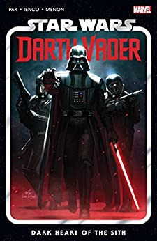 Star Wars: Darth Vader by Greg Pak Vol. 1: Dark Heart Of The Sith (Star Wars: Darth Vader (2020-)) by [Greg Pak, Raffaele Ienco, InHyuk Lee]