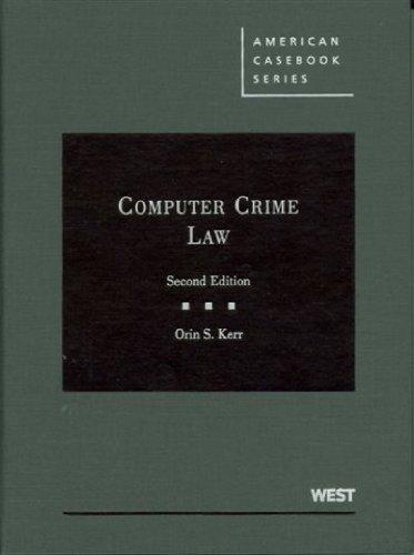 Computer Crime Law, 2d (American Casebook)