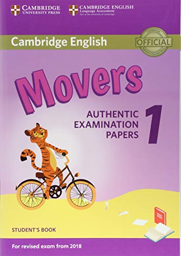 Cambridge English Movers - 1 Revised Exam from 2018 Student Book: Authentic Examination Papers