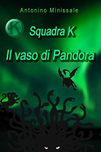 Squadra K - Il Vaso di Pandora