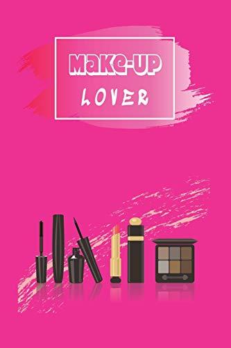 Make-Up Planer - Make-Up Lover: das perfekte Geschenk für Kosmetiker, Visagisten, Maskenbildner oder Make-Up Artists mit nützlichem Zusatzinhalt | 120 ... - Ausfüllbuch | 6 x 9 Zoll (15,24 x 22,86 cm)