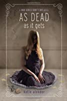 Bad Girls Don't Die: As Dead as it Gets (Bad Girls Don't Die (3))